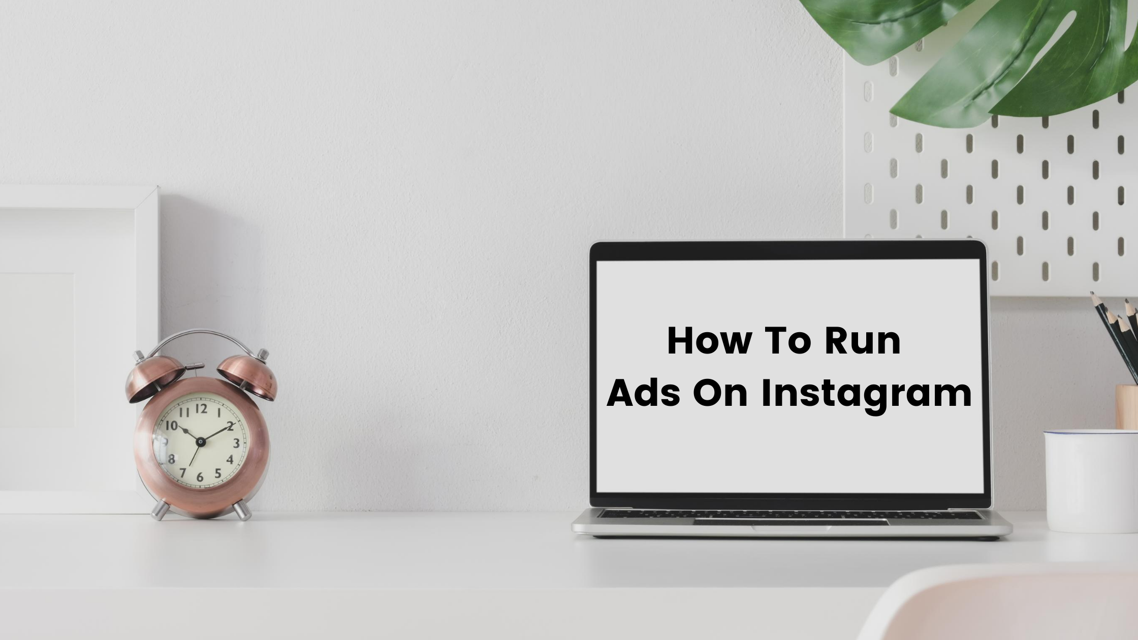 How To Run Instagram Ads